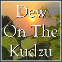 Dew on the Kudzu